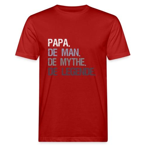 Papa de man de mythe de legende. Vaderdag cadeau - Mannen Bio-T-shirt