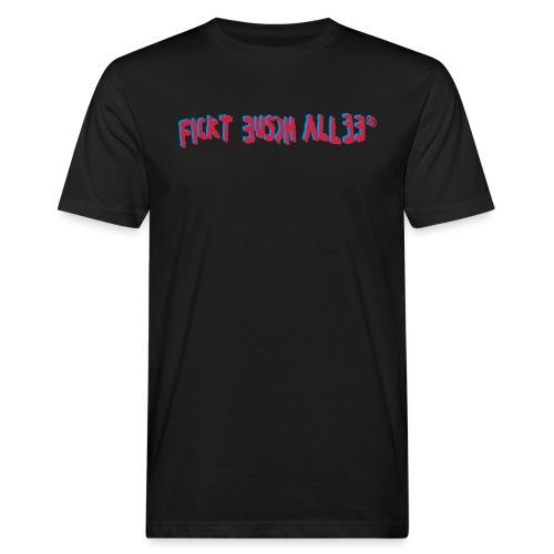 Fickt Eusch Allee - Männer Bio-T-Shirt