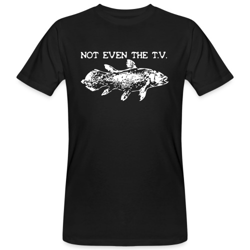 Not Even The T.V. - Männer Bio-T-Shirt