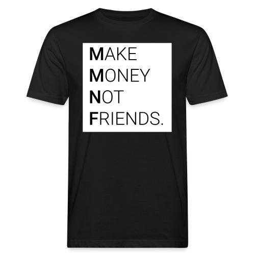 Creando Dinero sin amigos - Camiseta ecológica hombre