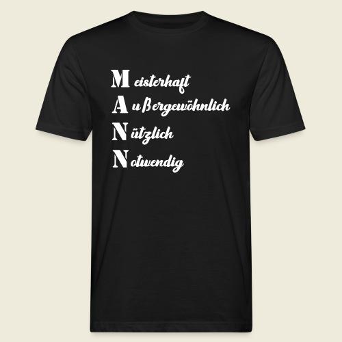 MANN - meisterhaft, außergewöhnlich, nützlich - Männer Bio-T-Shirt