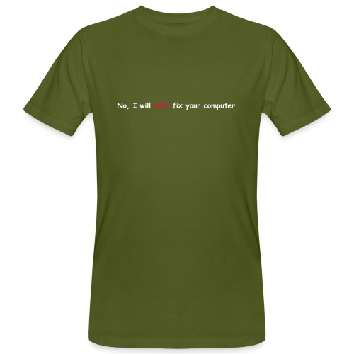 I will not fix your computer - Men's Organic T-Shirt