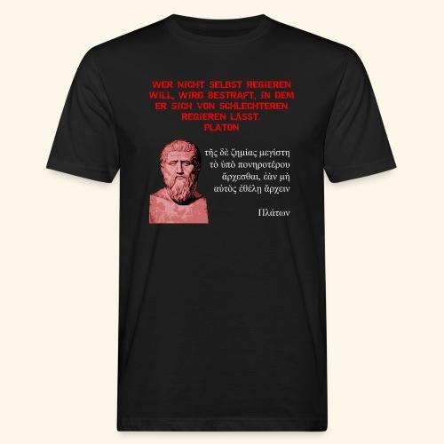 Platon: Wer nicht selbst regieren will - Männer Bio-T-Shirt