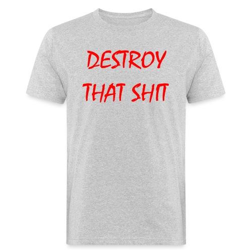 DestroyThatSh ** _ red - Men's Organic T-Shirt