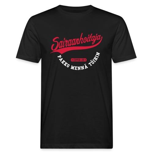 Sairaanhoitaja - pakko mennä töihin - Miesten luonnonmukainen t-paita