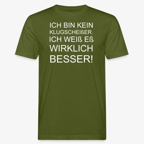 ICH BIN KEIN KLUGSCHEIßER - Männer Bio-T-Shirt