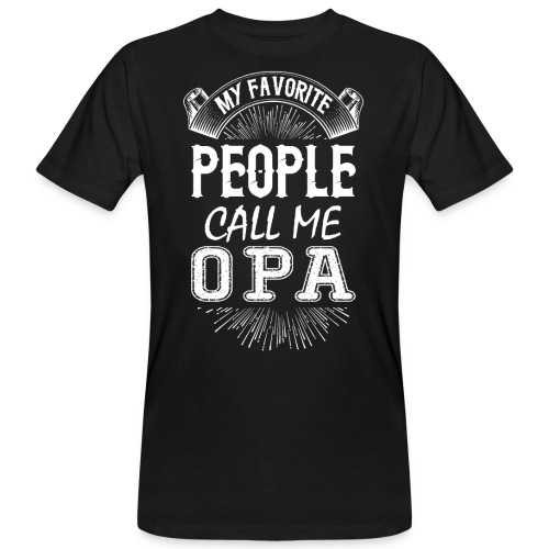 My Favorite People Call Me Opa - Men's Organic T-Shirt