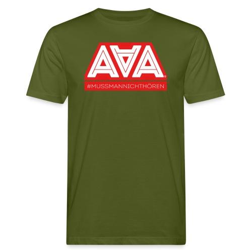 AAA Muss man nicht hören - Männer Bio-T-Shirt