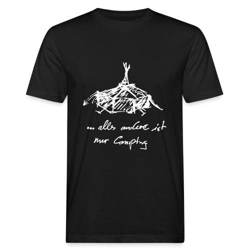 ...alles andere ist nur Camping - Männer Bio-T-Shirt