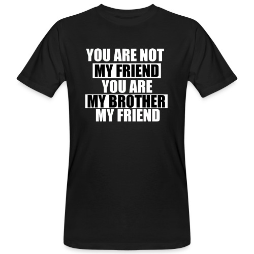 my friend - T-shirt bio Homme