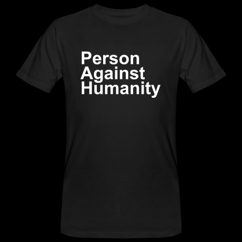 PERSON AGAINST HUMANITY BLACK - Men's Organic T-Shirt