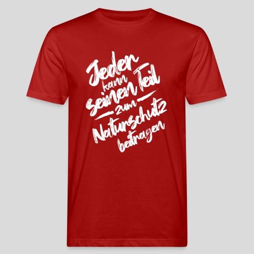 Naturschutz Zitat - Männer Bio-T-Shirt