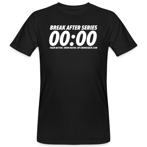 BREAK AFTER SERIES - Männer Bio-T-Shirt