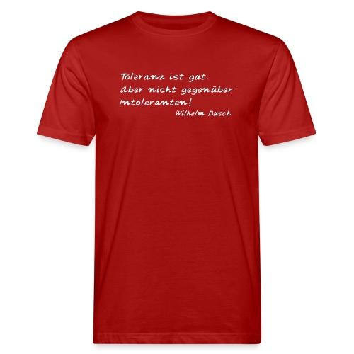 Wilhelm Busch - Toleranz ist gut - Männer Bio-T-Shirt