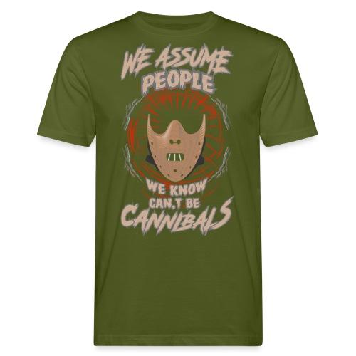 We assume people we know cant be cannibals - Økologisk T-skjorte for menn