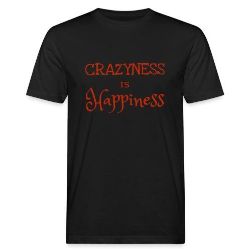 crazyness is hapiness - Männer Bio-T-Shirt