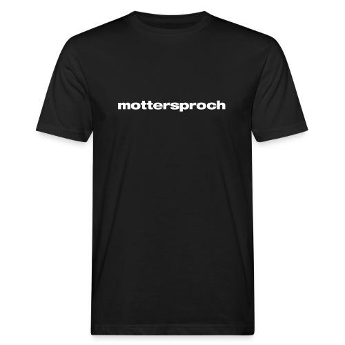 mottersproch - Männer Bio-T-Shirt