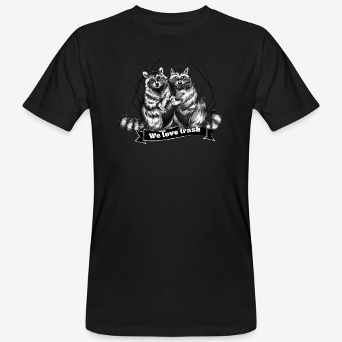 Raccoon – We love trash - Männer Bio-T-Shirt