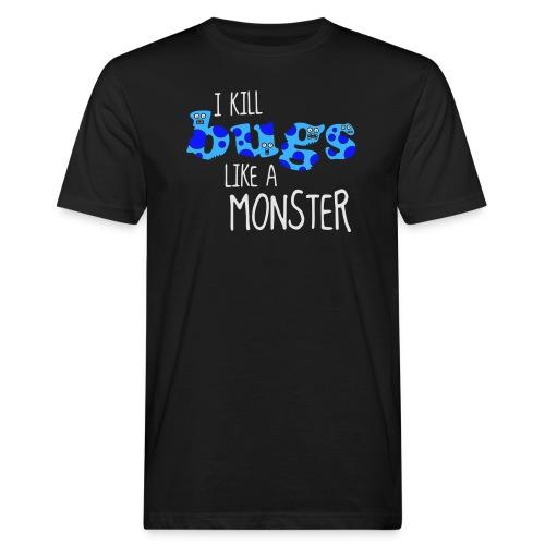 ikillbugslikeamonster - Men's Organic T-Shirt