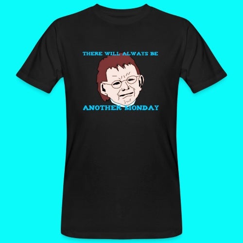THERE WILL ALWAYS BE ANOTHER MONDAY T-SHIRT HERR - Ekologisk T-shirt herr