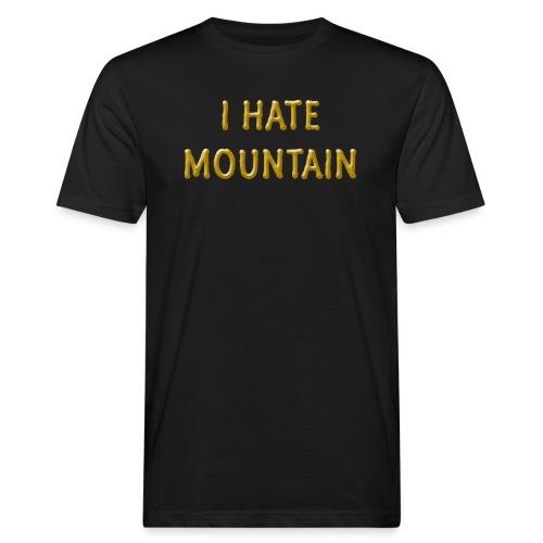 hate mountain - Männer Bio-T-Shirt