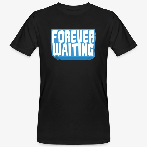 Forever Waiting - Men's Organic T-Shirt