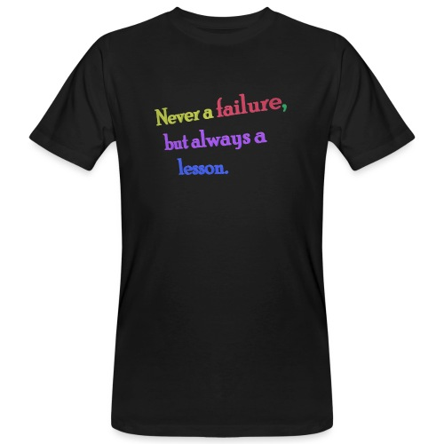 Never a failure but always a lesson - Men's Organic T-Shirt