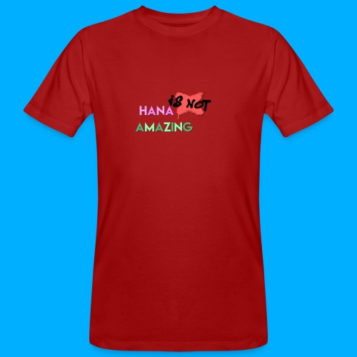 Hana Is Not Amazing T-Shirts - Men's Organic T-Shirt