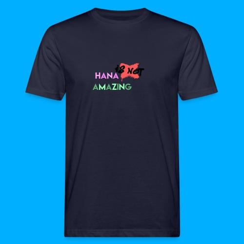 Hana Is Not Amazing T-Shirts - Men's Organic T-Shirt