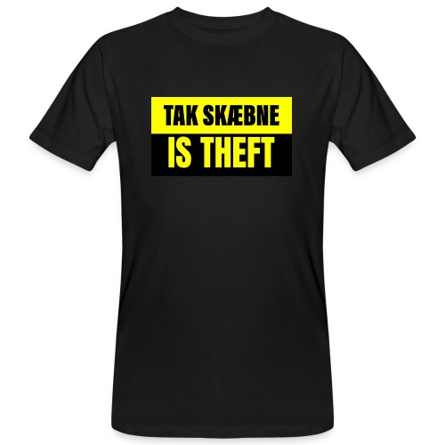 TAXATION IS THEFT - Organic mænd