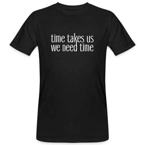 TIME TAKES US - Männer Bio-T-Shirt