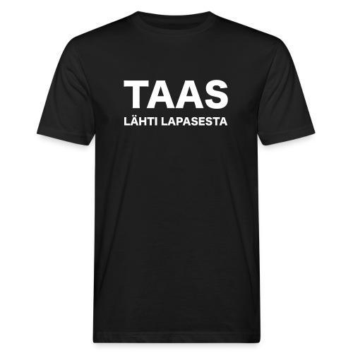 Taas lähti lapasesta - Miesten luonnonmukainen t-paita