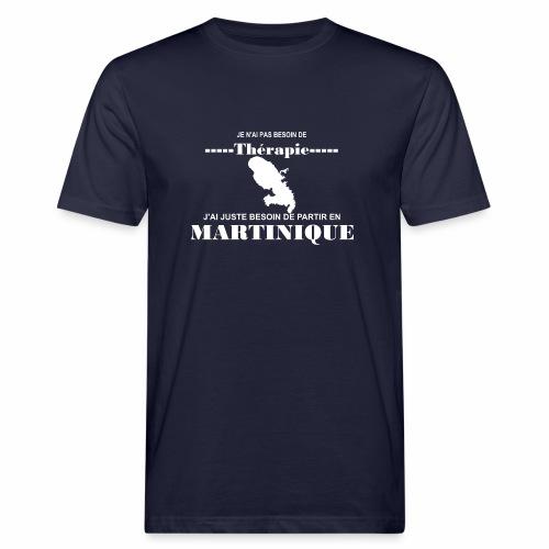NUL BESOIN DE THERAPIE JUSTE LA MARTINIQUE - T-shirt bio Homme