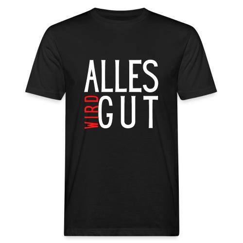 ALLES WIRD GUT - Männer Bio-T-Shirt