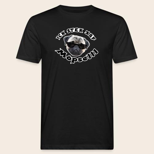ich steh auf möpse - Männer Bio-T-Shirt