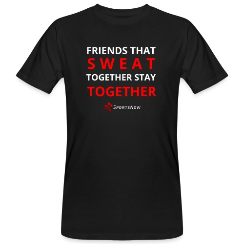 Friends that SWEAT together stay TOGETHER - Männer Bio-T-Shirt