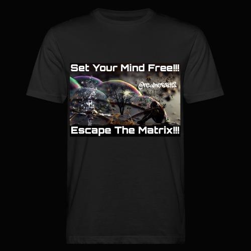 Escape The Matrix!! Truth T-Shirts!!! #Matrix - Men's Organic T-Shirt