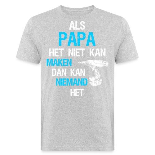 Als papa het niet kan maken. Vaderdag cadeau-idee - Mannen Bio-T-shirt