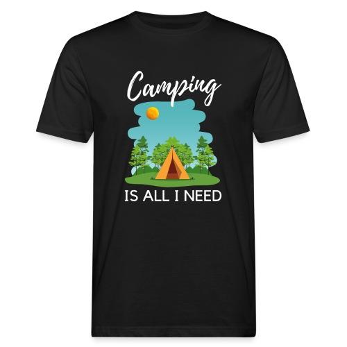 Camping is all I need - Männer Bio-T-Shirt