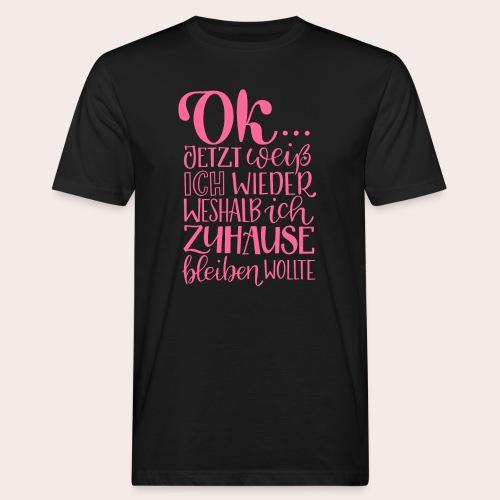 OK... zuhause bleiben. - Männer Bio-T-Shirt