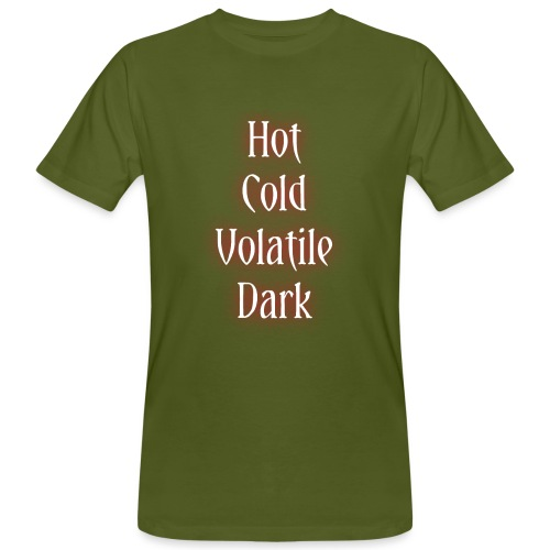 Hot, Cold, Volatile, Dark. - T-shirt bio Homme