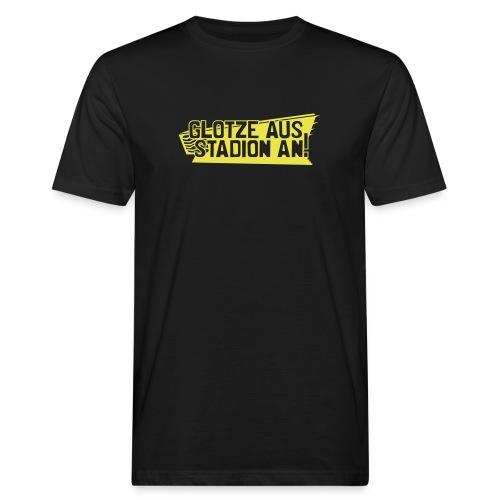 GLOTZE AUS, STADION AN! - Männer Bio-T-Shirt