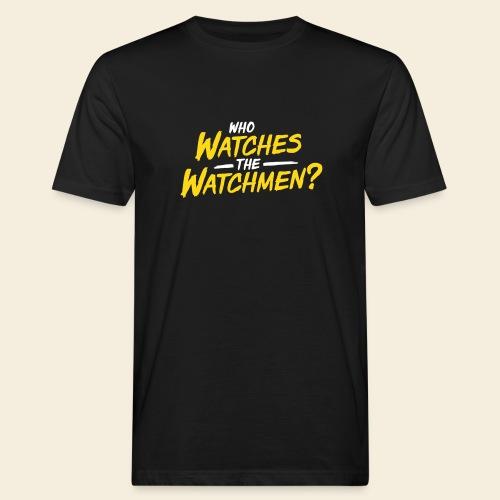 Who Watches The Watchmen? - Männer Bio-T-Shirt