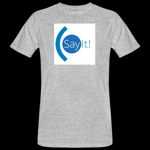 Sayit! - Men's Organic T-Shirt