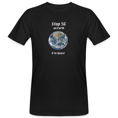 Stop 5G on Earth and in Space - Men's Organic T-Shirt