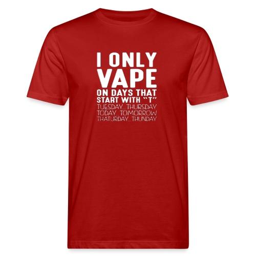 Only vape on.. - Men's Organic T-Shirt