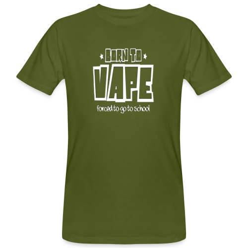 Born to vape - Men's Organic T-Shirt