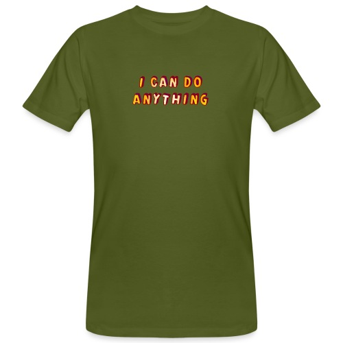 I can do anything - Men's Organic T-Shirt