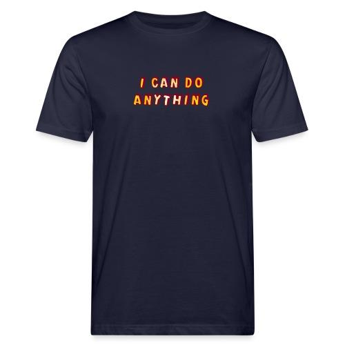 I can do anything - Men's Organic T-Shirt
