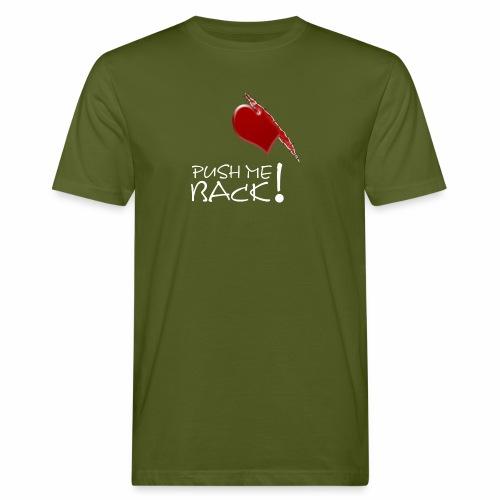 Herzschmerz, Push Me Back, Fake Wunde, Liebe - Männer Bio-T-Shirt